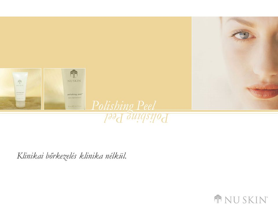 Polishing Peel Clinical Skin Care Without the Clinic.