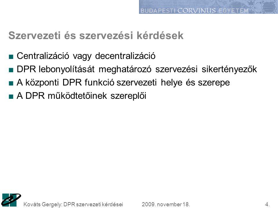 2009. november 18.Kováts Gergely: DPR szervezeti kérdései4.