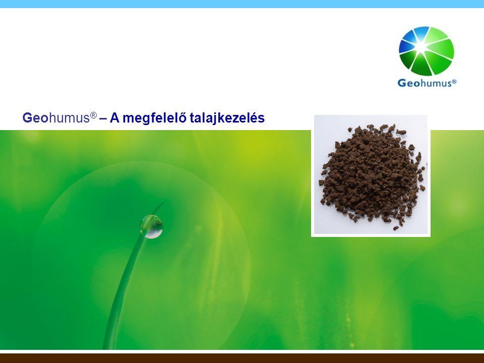 1 Geohumus ® – A megfelelő talajkezelés