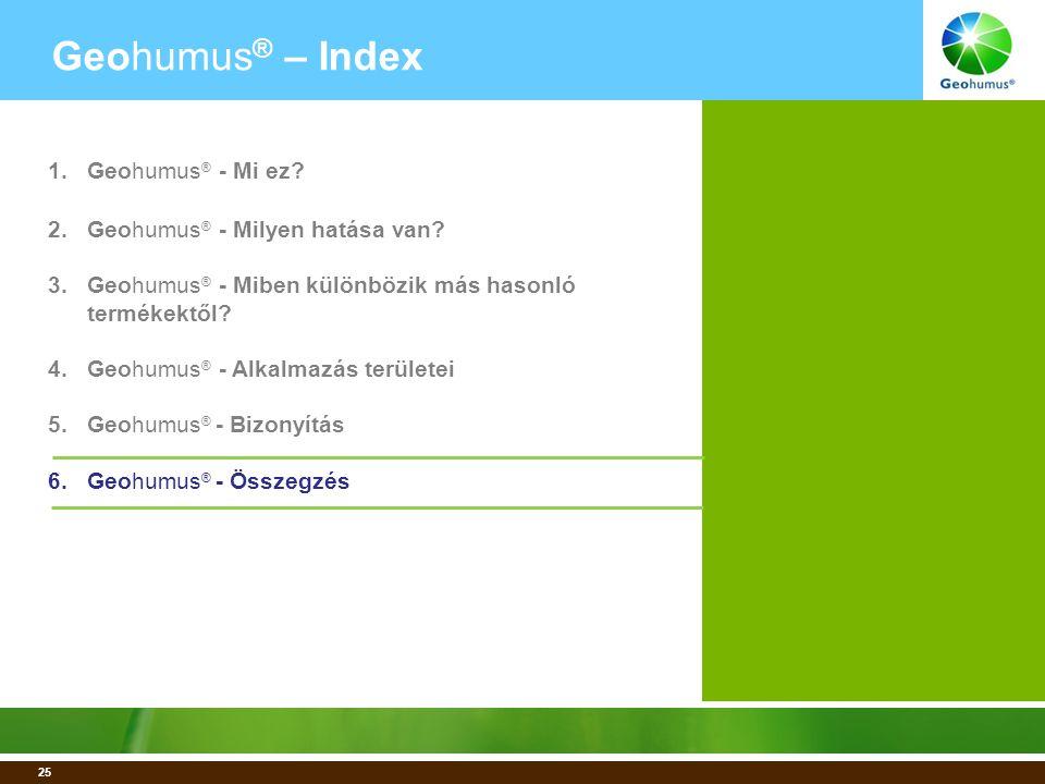 25 Geohumus ® – Index 1.Geohumus ® - Mi ez. 2.Geohumus ® - Milyen hatása van.