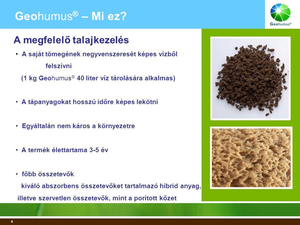 25 Geohumus ® – Index 1.Geohumus ® - Mi ez.2.Geohumus ® - Milyen hatása van.