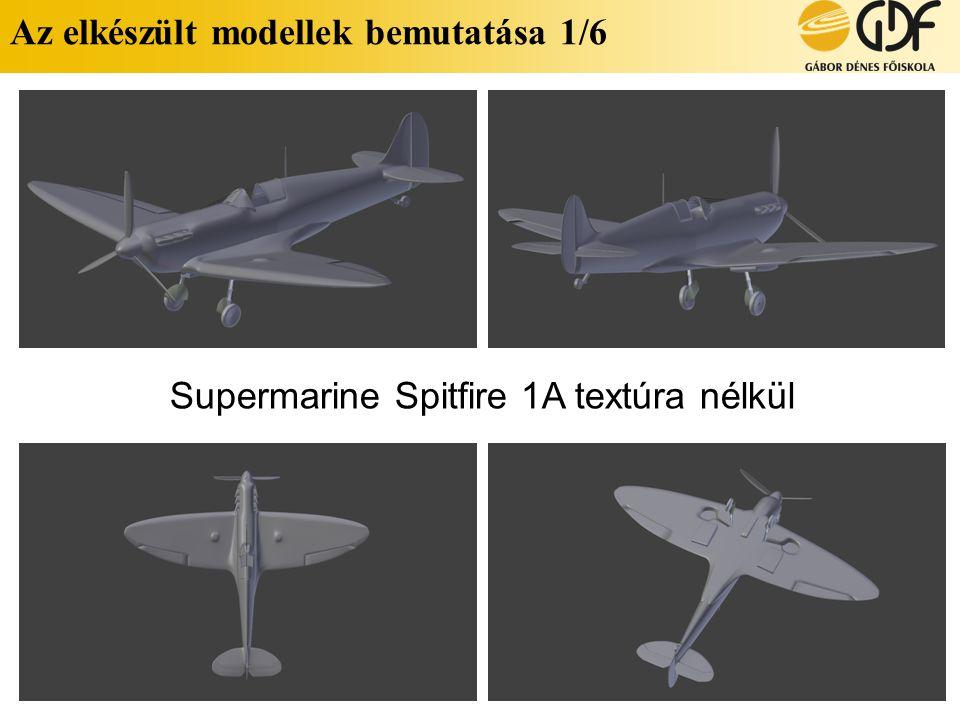 Az elkészült modellek bemutatása 1/6 Supermarine Spitfire 1A textúra nélkül