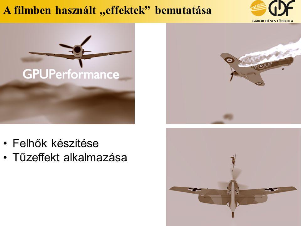 """A filmben használt """"effektek"""" bemutatása •Felhők készítése •Tűzeffekt alkalmazása"""