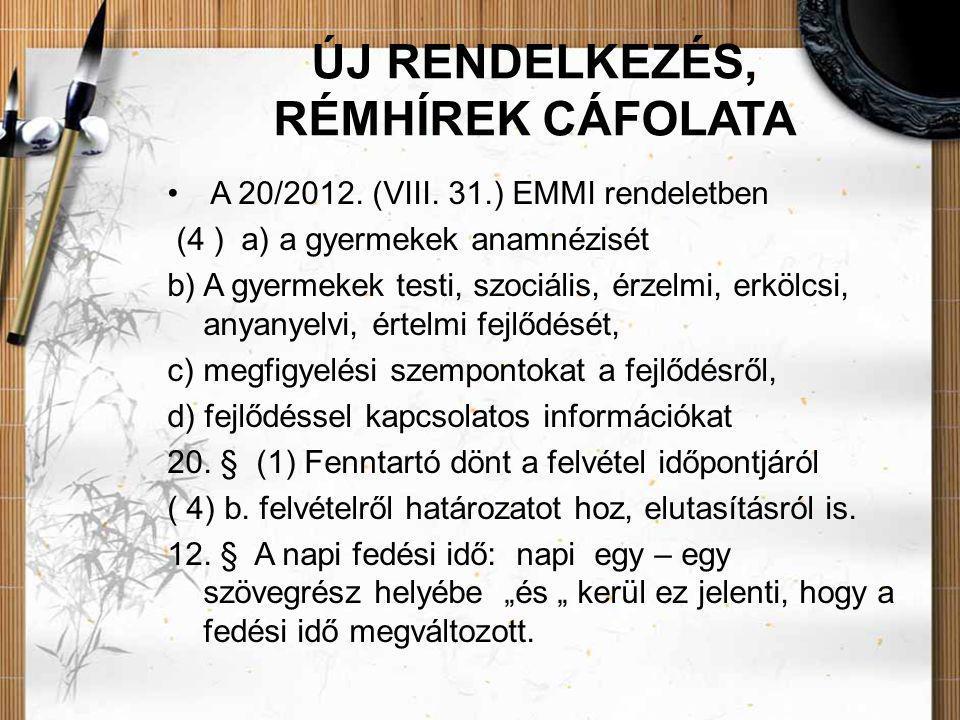 ÚJ RENDELKEZÉS, RÉMHÍREK CÁFOLATA •Irányadó jogszabály: 20/2012.