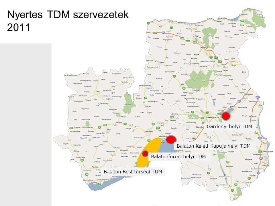 Nyertes TDM szervezetek 2011 Balaton Best térségi TDM Balatonfüredi helyi TDM Balaton Keleti Kapuja helyi TDM Gárdonyi helyi TDM
