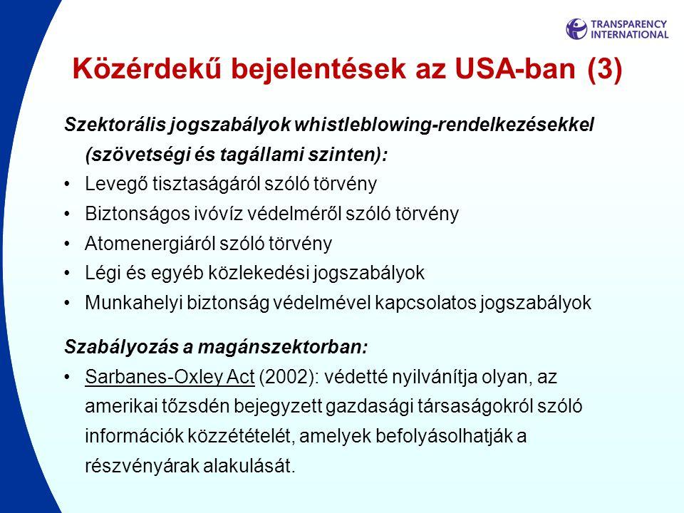 Közérdekű bejelentések az USA-ban (3) Szektorális jogszabályok whistleblowing-rendelkezésekkel (szövetségi és tagállami szinten): •Levegő tisztaságáró