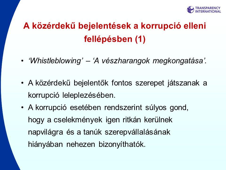 A közérdekű bejelentések a korrupció elleni fellépésben (1) •' Whistleblowing' – 'A vészharangok megkongatása'. •A közérdekű bejelentők fontos szerepe
