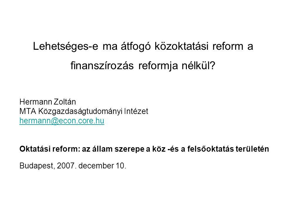 Lehetséges-e ma átfogó közoktatási reform a finanszírozás reformja nélkül.