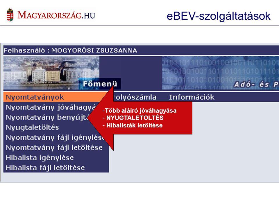 -Több aláíró jóváhagyása - NYUGTALETÖLTÉS - Hibalisták letöltése eBEV-szolgáltatások