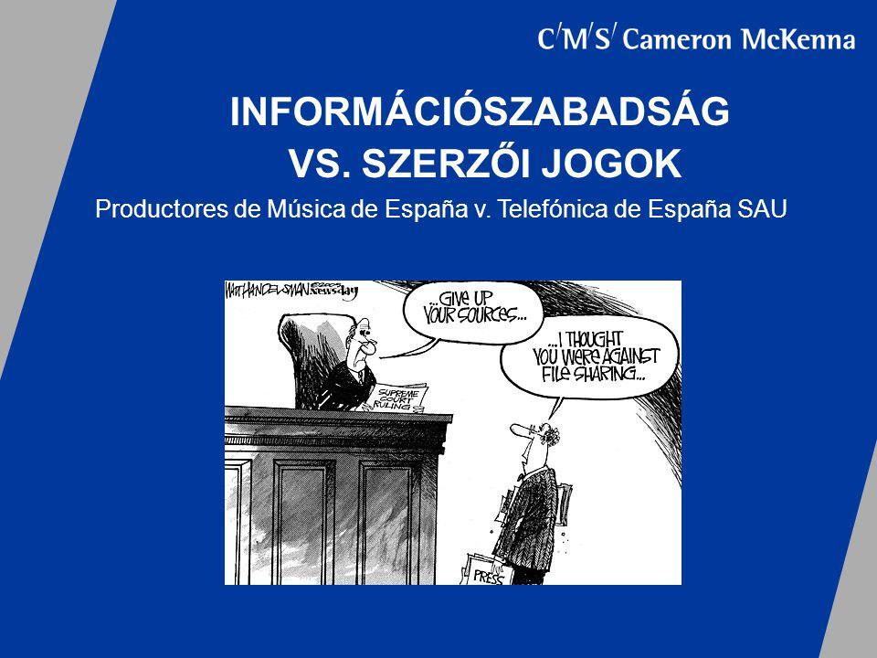 Productores de Música de España v. Telefónica de España SAU INFORMÁCIÓSZABADSÁG VS. SZERZŐI JOGOK
