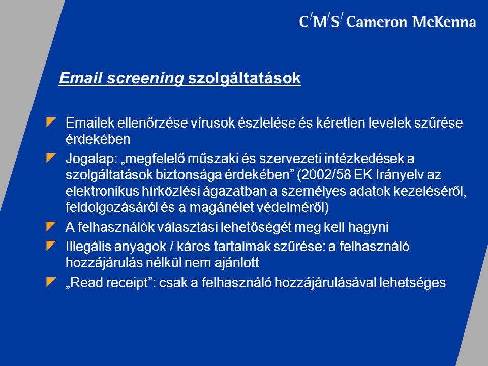 """Email screening szolgáltatások  Emailek ellenőrzése vírusok észlelése és kéretlen levelek szűrése érdekében  Jogalap: """"megfelelő műszaki és szerveze"""