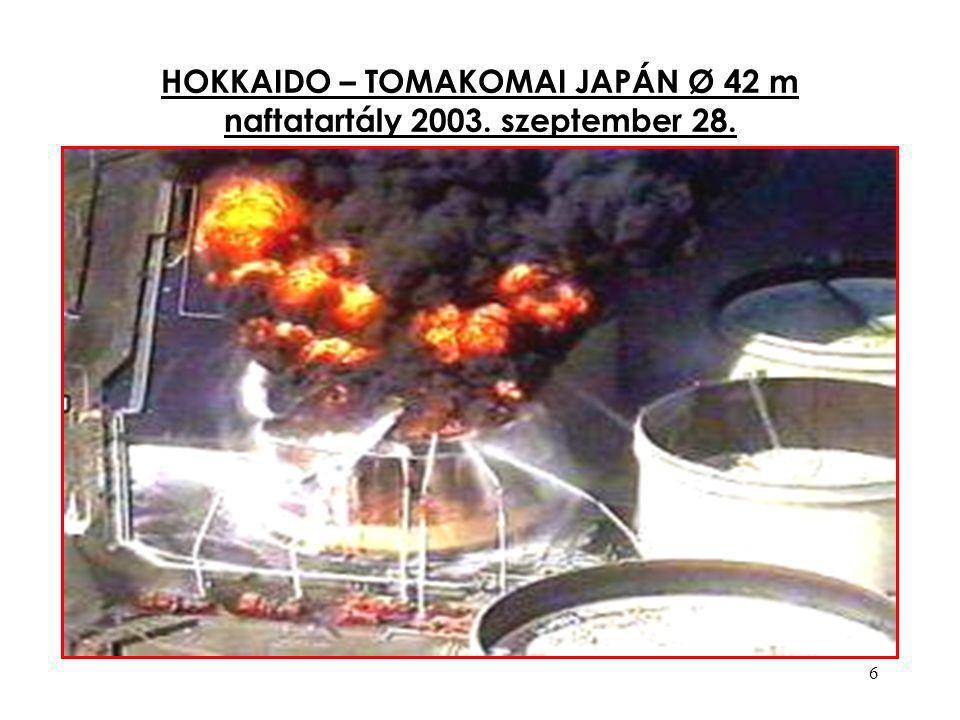 6 HOKKAIDO – TOMAKOMAI JAPÁN Ø 42 m naftatartály 2003. szeptember 28.