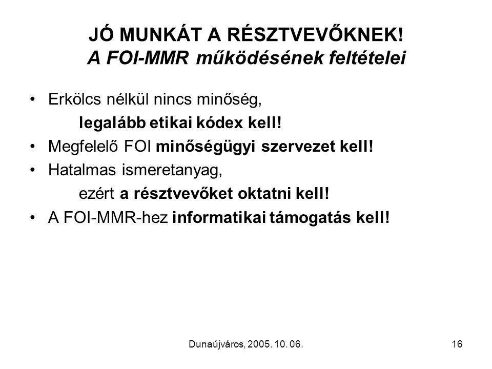 Dunaújváros, 2005. 10. 06.16 JÓ MUNKÁT A RÉSZTVEVŐKNEK.