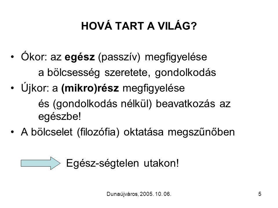 Dunaújváros, 2005. 10. 06.5 HOVÁ TART A VILÁG.