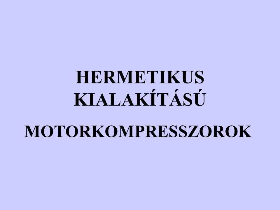 HERMETIKUS KIALAKÍTÁSÚ MOTORKOMPRESSZOROK