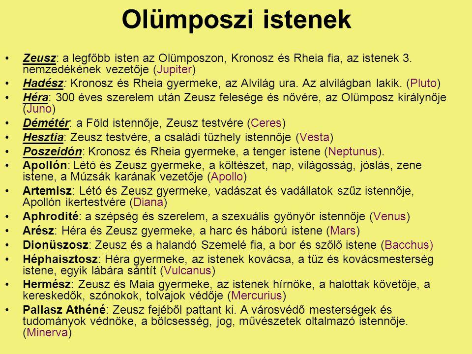 Olümposzi istenek •Zeusz: a legfőbb isten az Olümposzon, Kronosz és Rheia fia, az istenek 3.