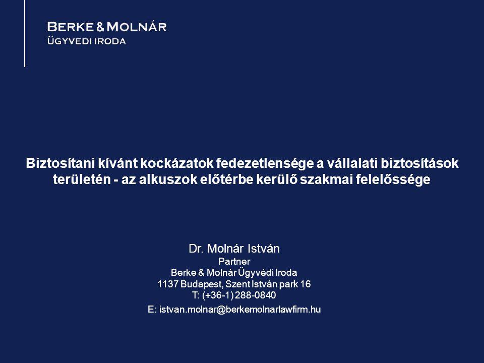 Biztosítani kívánt kockázatok fedezetlensége a vállalati biztosítások területén - az alkuszok előtérbe kerülő szakmai felelőssége Dr. Molnár István Pa