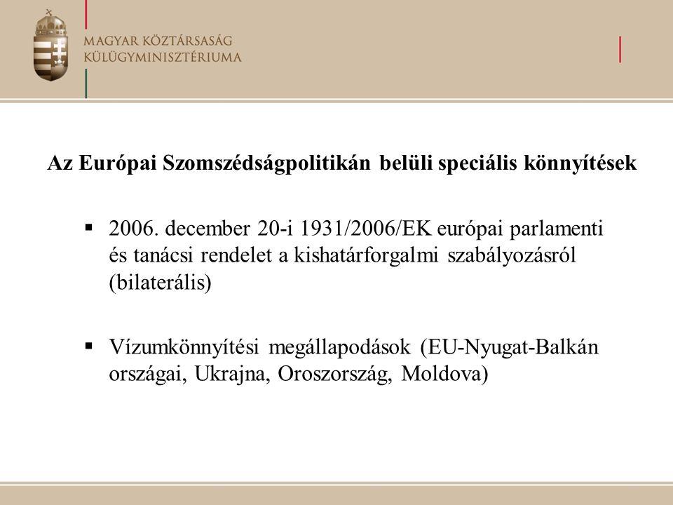 Az Európai Szomszédságpolitikán belüli speciális könnyítések  2006. december 20-i 1931/2006/EK európai parlamenti és tanácsi rendelet a kishatárforga