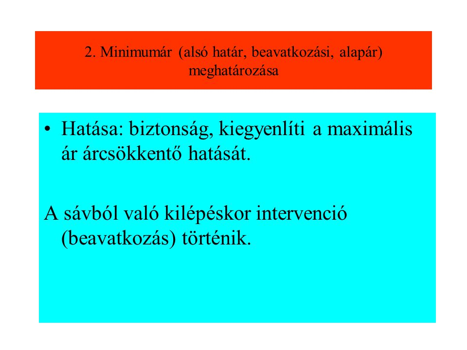 A mechanizmus jellemzői •Miniszteri Tanács éves döntése: 1.