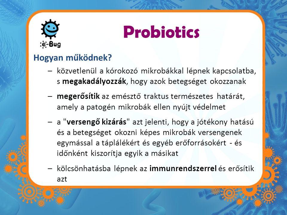 Probiotics Hogyan működnek.