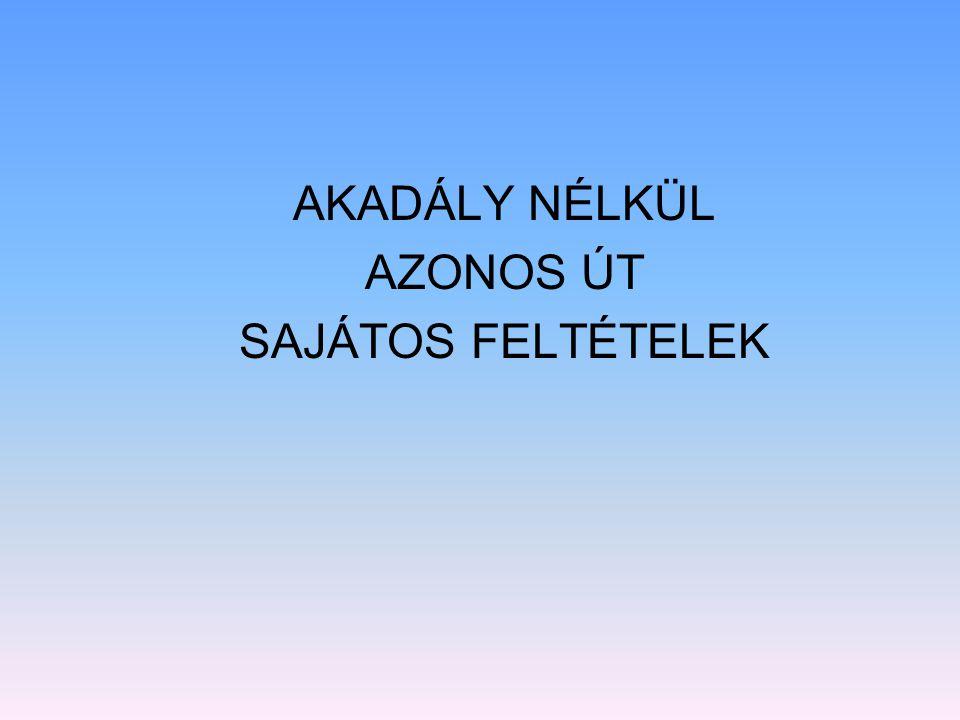 AKADÁLY NÉLKÜL AZONOS ÚT SAJÁTOS FELTÉTELEK
