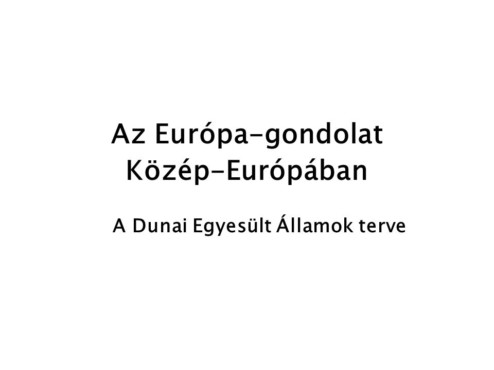 Közép-európai Konföderáció – Dunai Egyesült Államok – V.