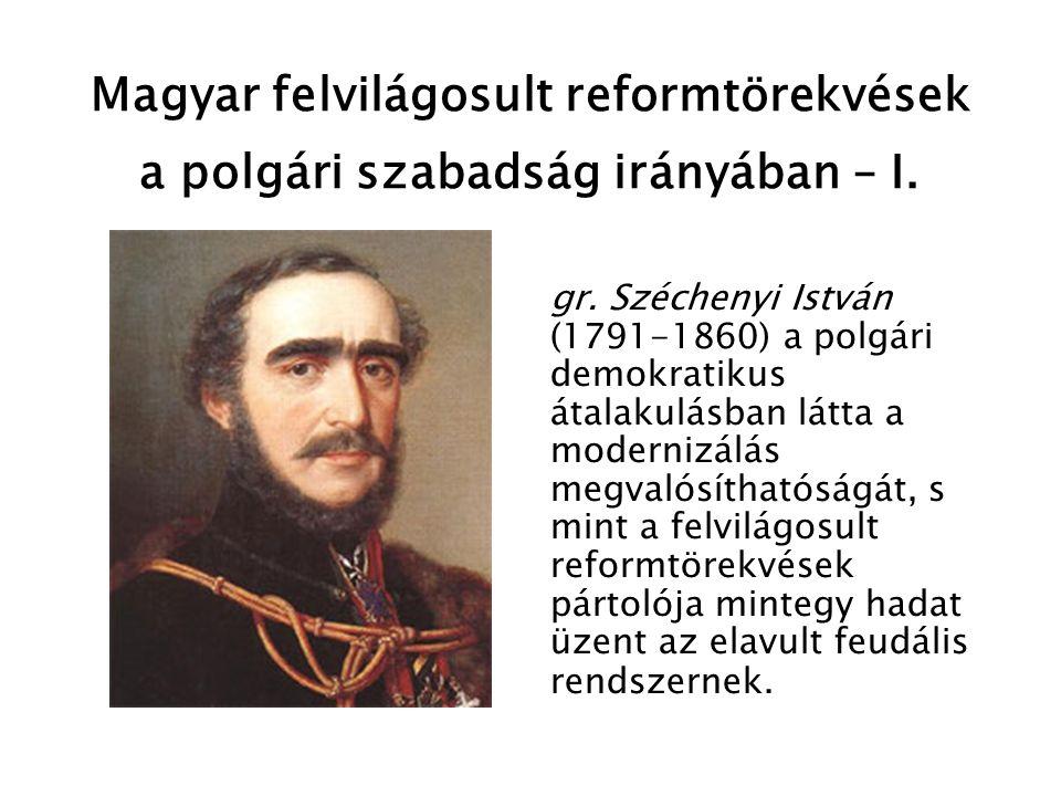 Magyar felvilágosult reformtörekvések a polgári szabadság irányában – II.