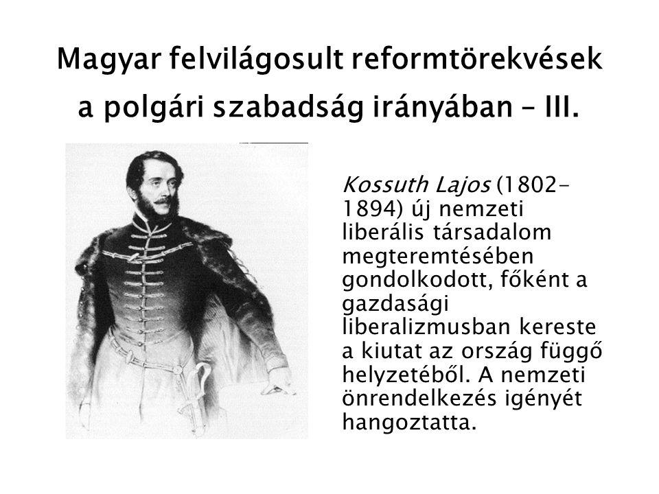 Magyar felvilágosult reformtörekvések a polgári szabadság irányában – IV.