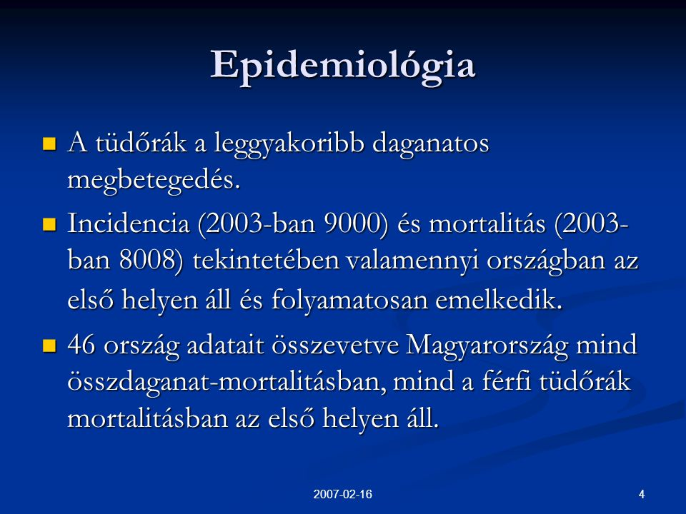 42007-02-16 Epidemiológia  A tüdőrák a leggyakoribb daganatos megbetegedés.