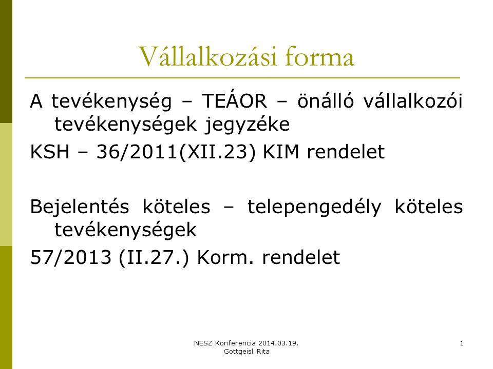 NESZ Konferencia 2014.03.19.Gottgeisl Rita 2 Vállalkozási forma  Egyéni vállalkozó 2009.