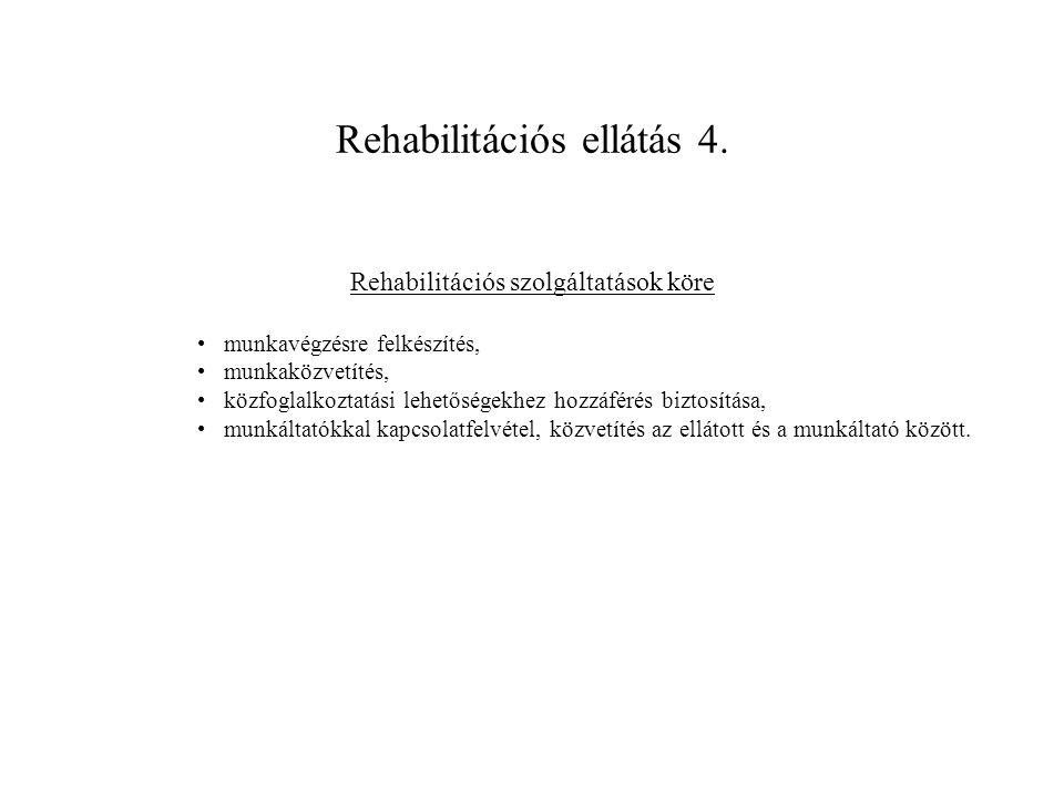Rehabilitációs ellátás 5.