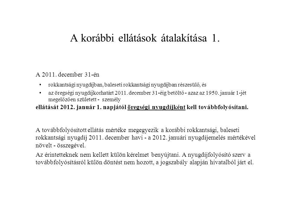A korábbi ellátások átalakítása 2.A 2011. december 31-én •I-II.