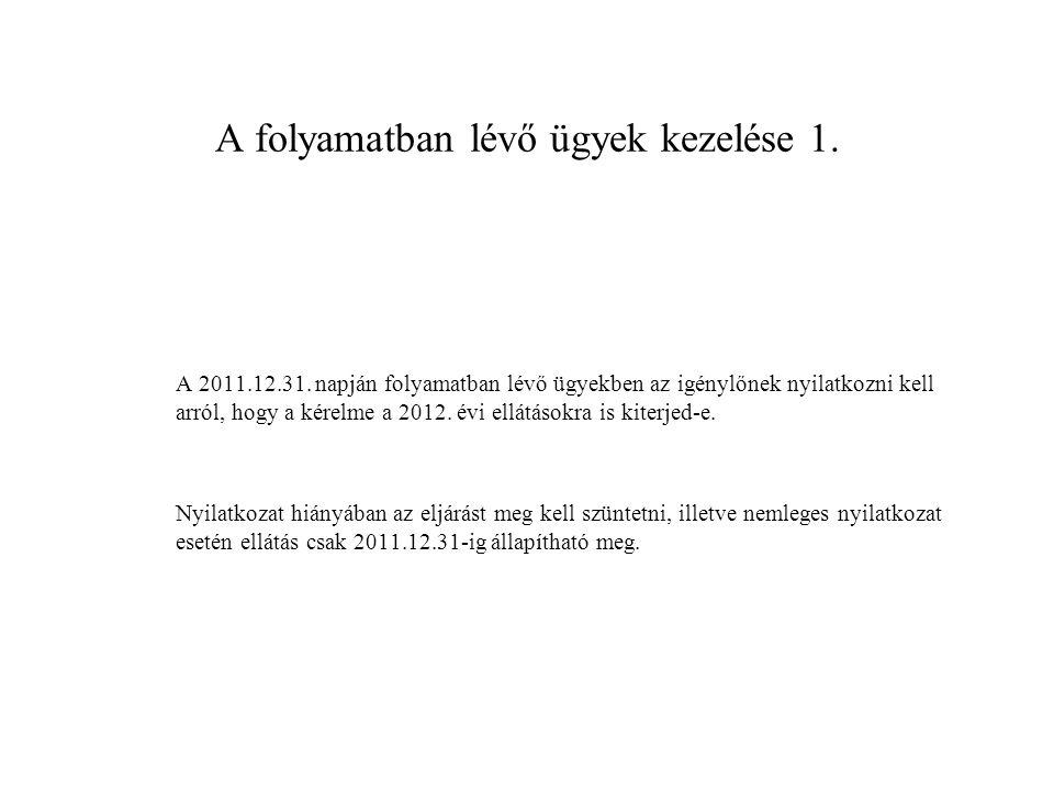 A folyamatban lévő ügyek kezelése 2.Nyilatkozat fenntartása esetén, ha a komplex minősítést 2011.