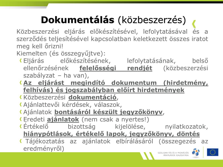 Dokumentálás (közbeszerzés) Közbeszerzési eljárás előkészítésével, lefolytatásával és a szerződés teljesítésével kapcsolatban keletkezett összes irato