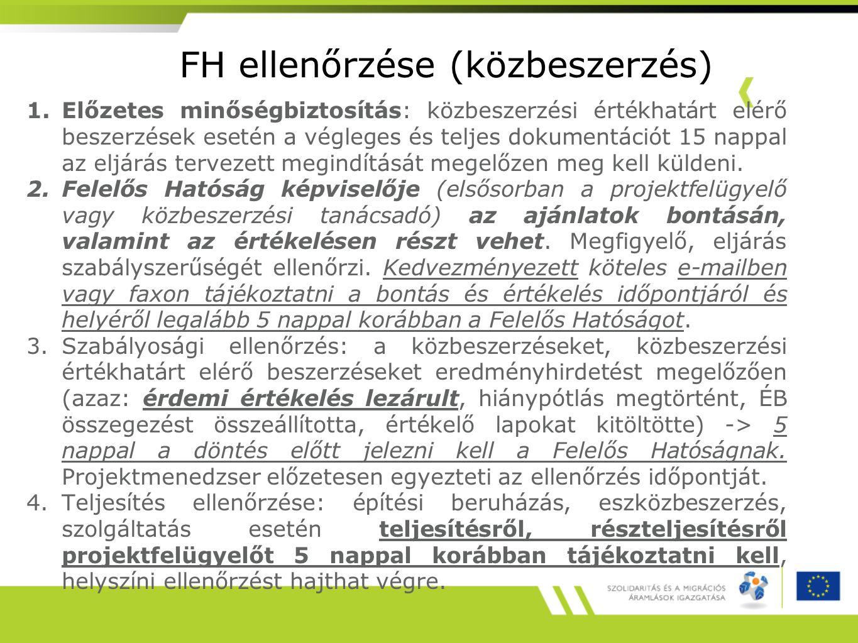 FH ellenőrzése (közbeszerzés) 1.Előzetes minőségbiztosítás: közbeszerzési értékhatárt elérő beszerzések esetén a végleges és teljes dokumentációt 15 n