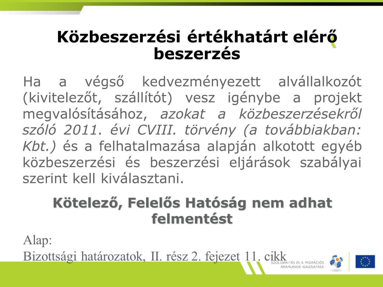 Ha a végső kedvezményezett alvállalkozót (kivitelezőt, szállítót) vesz igénybe a projekt megvalósításához, azokat a közbeszerzésekről szóló 2011. évi