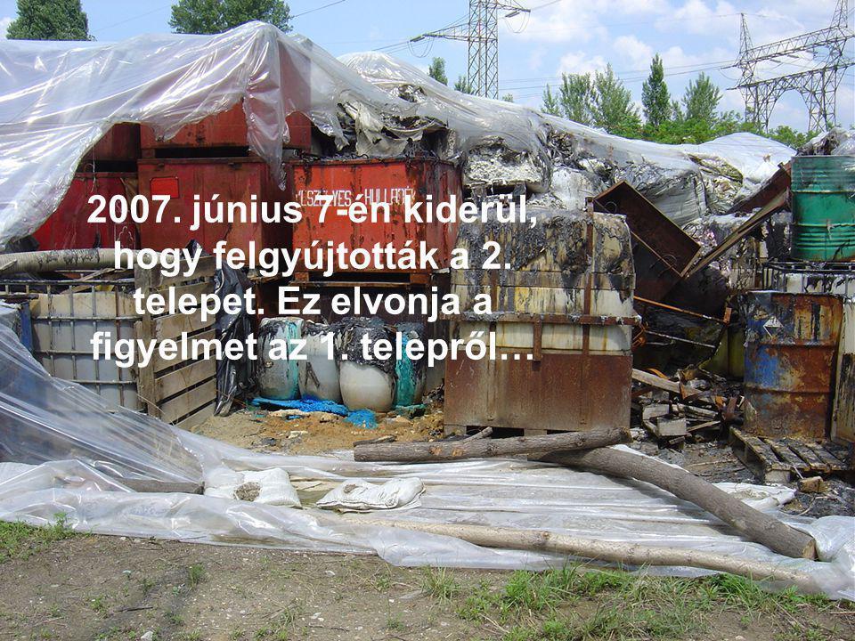 2007. június 7-én kiderül, hogy felgyújtották a 2. telepet. Ez elvonja a figyelmet az 1. telepről…