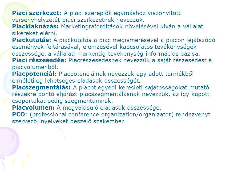 Piaci szerkezet: A piaci szereplők egymáshoz viszonyított versenyhelyzetét piaci szerkezetnek nevezzük. Piackiaknázás: Marketingráfordítások növelésév