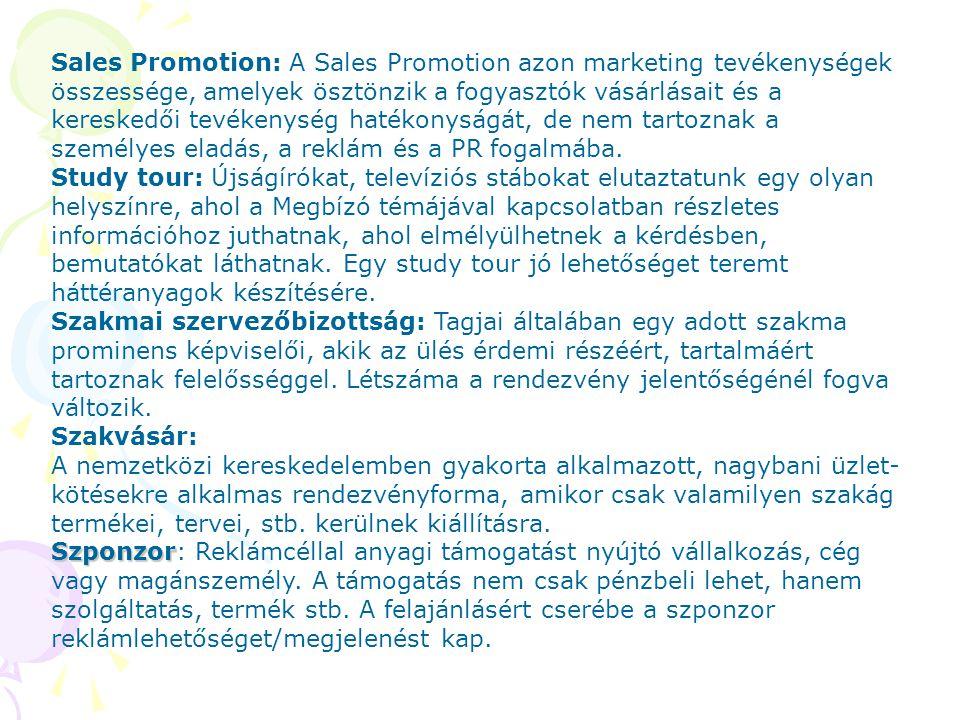 Sales Promotion: A Sales Promotion azon marketing tevékenységek összessége, amelyek ösztönzik a fogyasztók vásárlásait és a kereskedői tevékenység hat