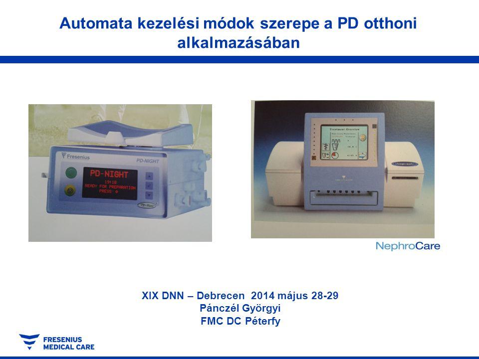 XIX DNN – Debrecen 2014 május 28-29 Pánczél Györgyi FMC DC Péterfy Automata kezelési módok szerepe a PD otthoni alkalmazásában