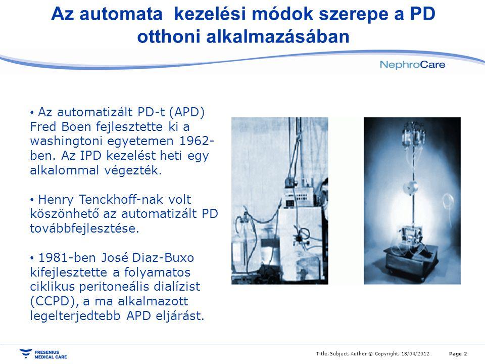 Az automata kezelési módok szerepe a PD otthoni alkalmazásában Page 2Title, Subject, Author © Copyright, 18/04/2012 • Az automatizált PD-t (APD) Fred