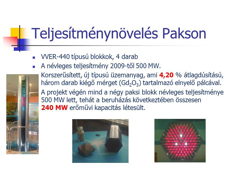 Teljesítménynövelés Pakson  VVER-440 típusú blokkok, 4 darab  A névleges teljesítmény 2009-től 500 MW.  Korszerűsített, új típusú üzemanyag, ami 4,