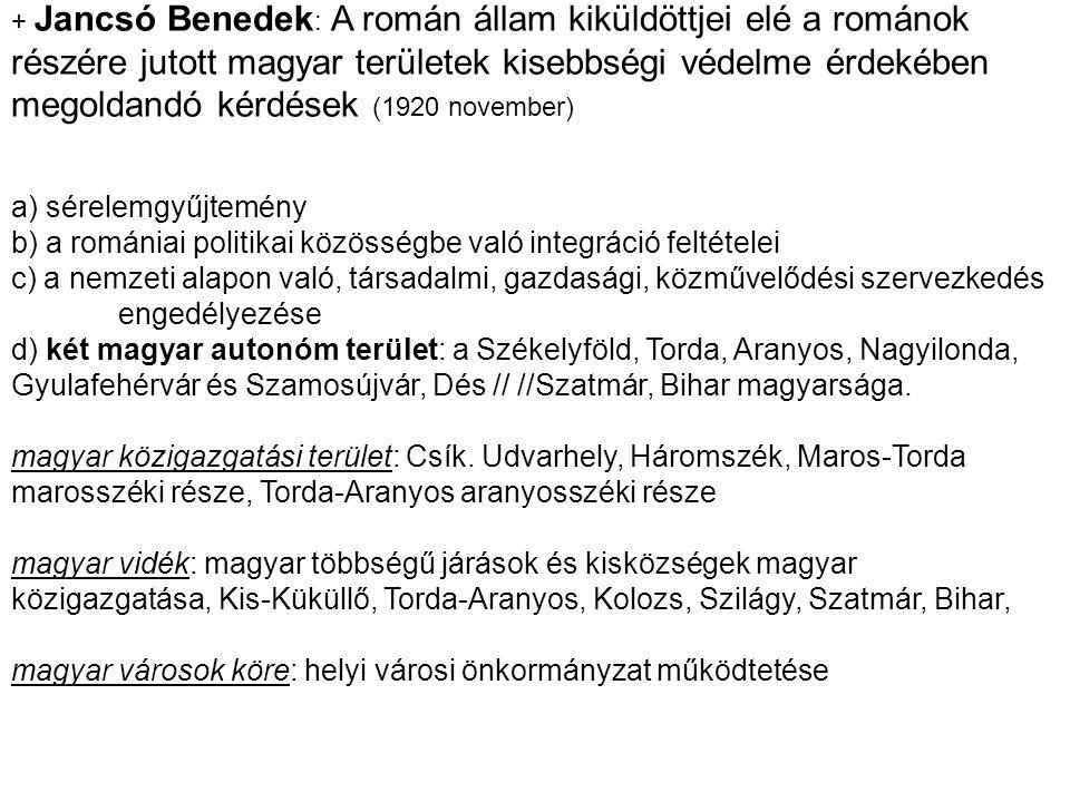 + Jancsó Benedek : A román állam kiküldöttjei elé a románok részére jutott magyar területek kisebbségi védelme érdekében megoldandó kérdések (1920 nov