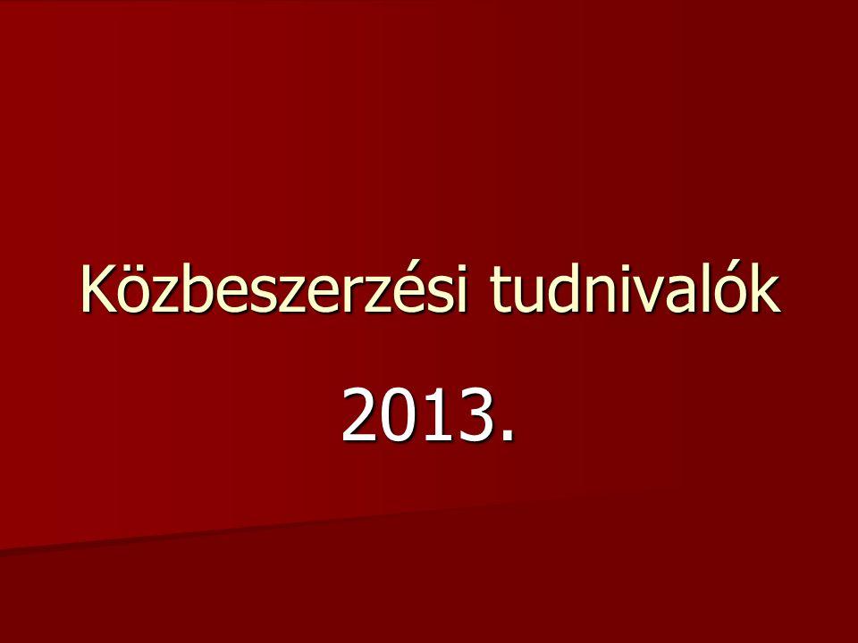 Közbeszerzési tudnivalók 2013.
