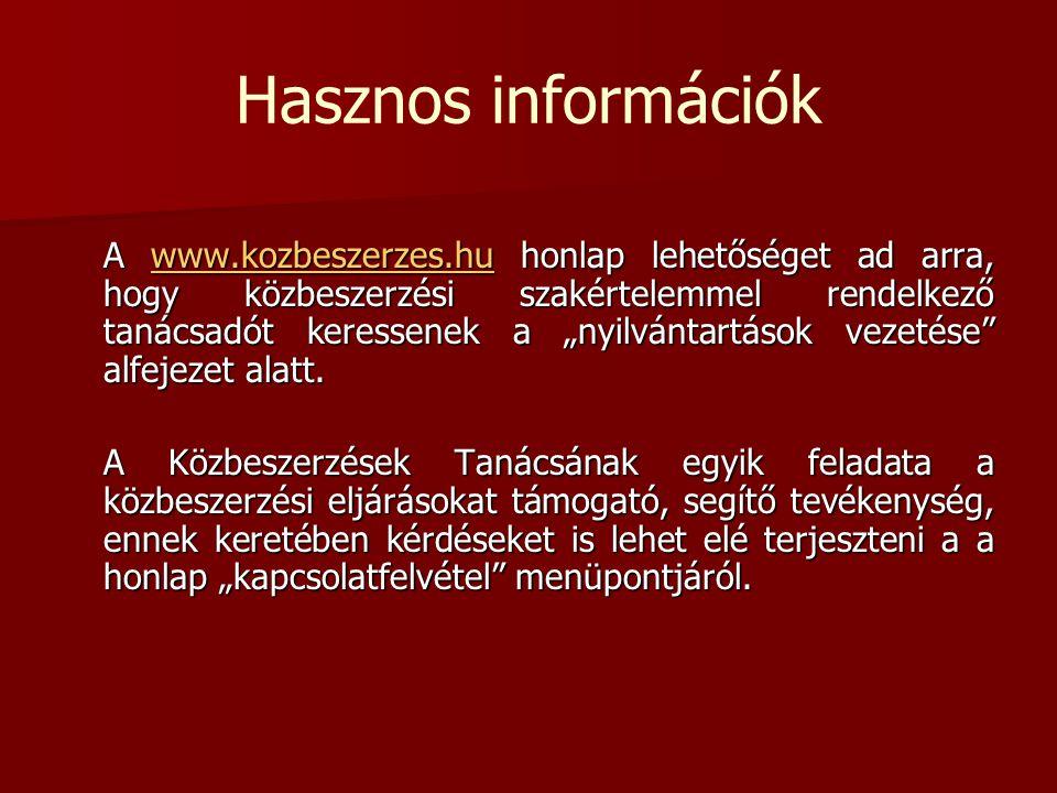 """Hasznos információk A www.kozbeszerzes.hu honlap lehetőséget ad arra, hogy közbeszerzési szakértelemmel rendelkező tanácsadót keressenek a """"nyilvántar"""