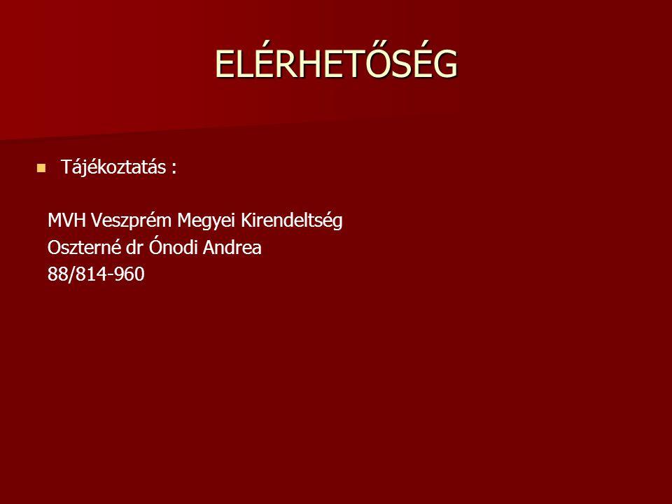 ELÉRHETŐSÉG   Tájékoztatás : MVH Veszprém Megyei Kirendeltség Oszterné dr Ónodi Andrea 88/814-960