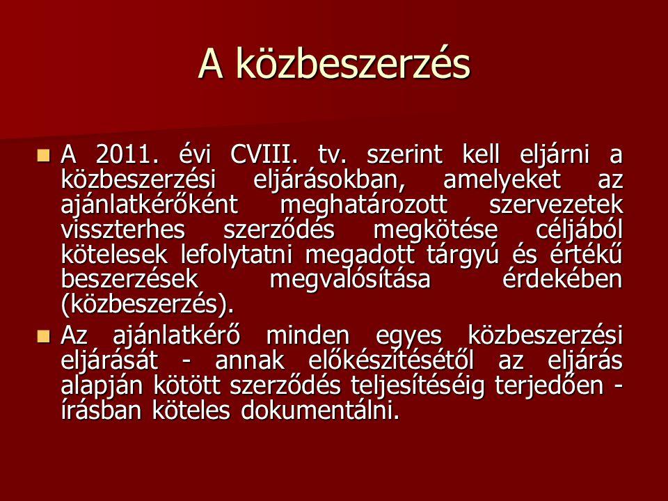  A 2011. évi CVIII. tv. szerint kell eljárni a közbeszerzési eljárásokban, amelyeket az ajánlatkérőként meghatározott szervezetek visszterhes szerződ