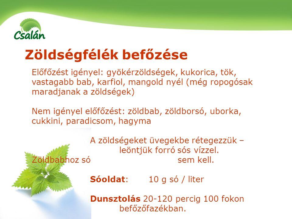 Zöldségfélék befőzése Előfőzést igényel: gyökérzöldségek, kukorica, tök, vastagabb bab, karfiol, mangold nyél (még ropogósak maradjanak a zöldségek) N