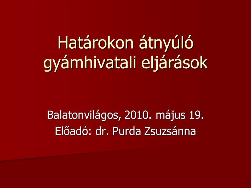 Határokon átnyúló gyámhivatali eljárások Balatonvilágos, 2010.