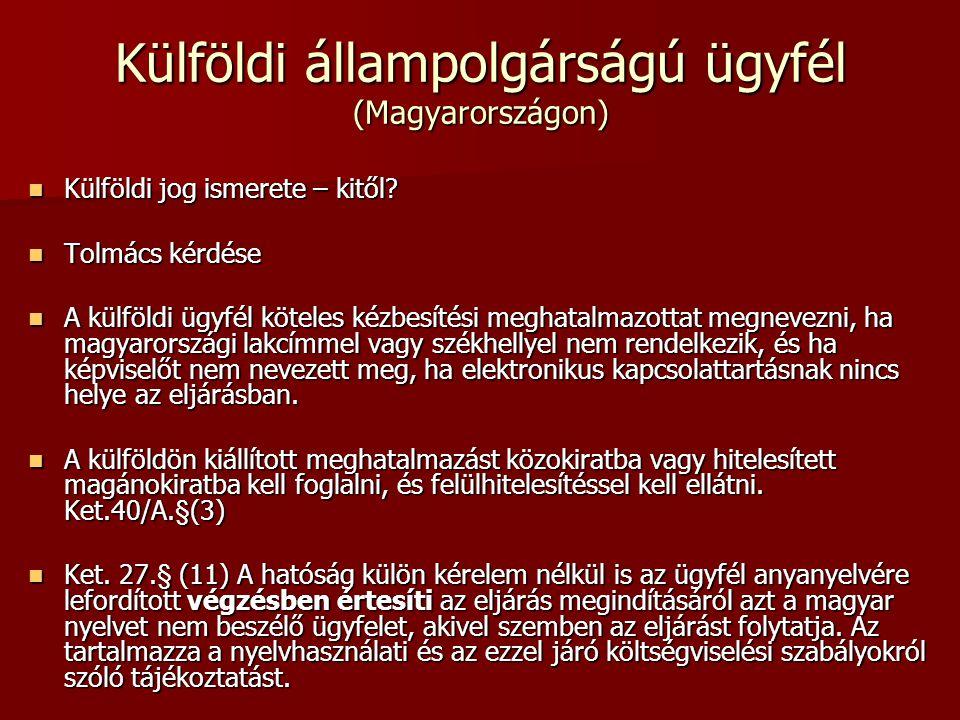 Külföldi állampolgárságú ügyfél (Magyarországon)  Külföldi jog ismerete – kitől.